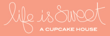 Life is Sweet | A Cupcake House